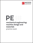 NCEES PE Mechanical Engineering: Machine Design and Materials Practice Exam